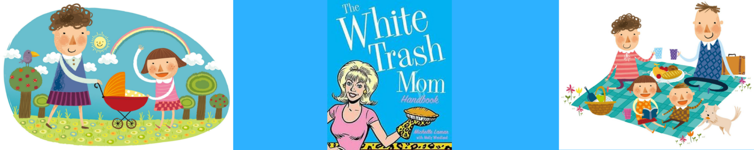 White Trash Mom